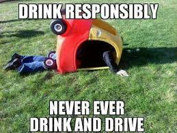 Drink Driving Memes - drink responsibly drink drive funny funny pinterest