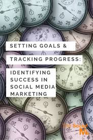 setting goals u0026 tracking progress identifying success in social