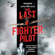 download the last fighter pilot audiobook by don brown for just 5 95