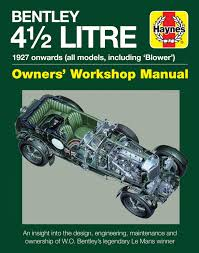 4 5 litre bentley owners u0027 workshop manual 1927 onwards all models