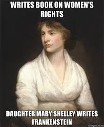 Womens Rights Memes - writes book on women s rights daughter mary shelley writes