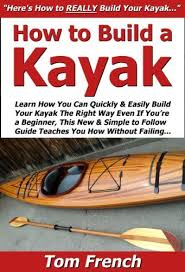 Boat Building Plans Free Download by Download Free How To Build A Kayak Learn How You Can Quickly