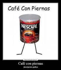 Meme Cafe - café con piernas desmotivaciones