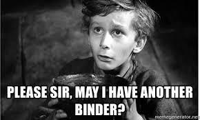 Binder Meme - please sir may i have another binder oliver twisty meme generator
