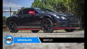 satin black bentley 360 wraps bentley satin black youtube