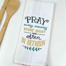 dish towel embroidered kitchen towel kitchen decor pray often
