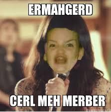 Meme Generator Ermahgerd - ermahgerd meme creator 100 images ermahgerd girl meme generator