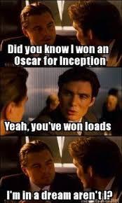 Meme Leonardo - it s just a dream leonardo dicaprio s oscar know your meme