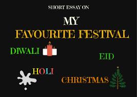 a essay on my favourite festival diwali holi eid