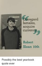Disregard Females Acquire Currency Meme - disregard females acquire currency robert sloan 10th funny meme on