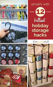 simplify with 12 brilliant holiday storage hacks thegoodstuff