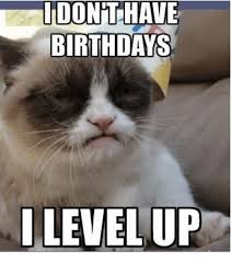 idonthave birthdays level up meme on me me
