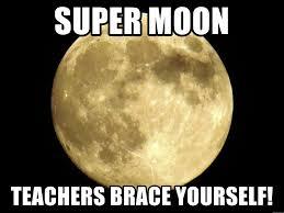 Brace Yourselves Meme Generator - super moon teachers brace yourself full moon meme generator