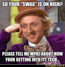 Itt Tech Meme - so your swag is on high please tell me mpre about how your