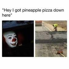 Hey Meme - dopl3r com memes hey l got pineapple pizza down here
