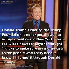 October 3 Meme - joke donald trump s charity the trump foundation is conan