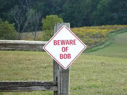 Bob Meme - beware of bob sign this is bob know your meme