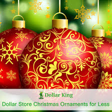 dollar store ornaments for less dollar king