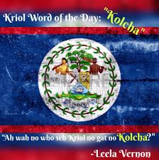 Belize Flag Kriol Word Of The Day Kolcha My Beautiful Belize