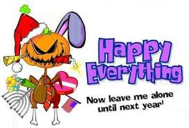general happy everything now leave me alone until next year
