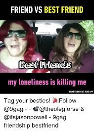 Best Meme App - 25 best memes about friend vs best friend friend vs best