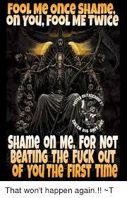 Shame On You Meme - 25 best memes about fool me once shame on you fool me once