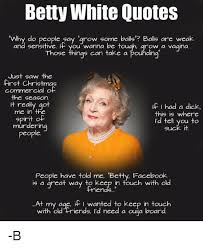 Betty White Memes - 25 best memes about betty white quotes betty white quotes memes