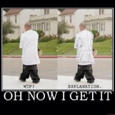 Sagging Pants Meme - now the saggy pants make sense funny stuff pinterest humour