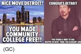 Community College Meme - nice move detroit congrats detroit you made community college free