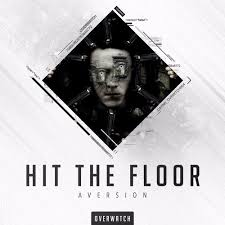 Hit The Floor Movie - aversion hit the floor by overwatch music free listening on