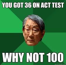 Meme Test - act test meme google search my parents expectations pinterest