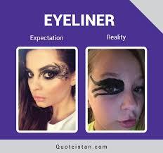 Eyeliner Meme - expectation vs reality eyeliner expectation vs reality eyeliner