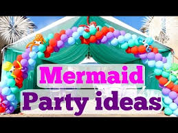 Mermaid Decorations For Party Little Mermaid Birthday Party Ideas Youtube