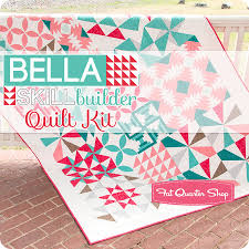 bella skill builder quilt kit exclusive fat quarter shop kit
