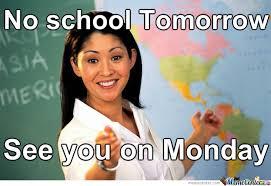 No School Meme - no school tomorrow by thay000 meme center