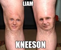 Liam Neeson Meme - liam kneeson liam neeson s cock know your meme