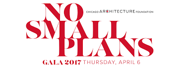 chicago architecture foundation u0027s no small plans 2017 gala