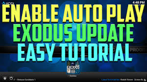 how to enable auto play on the new exodus update for kodi 2016