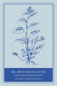 mr mustard mr mustard plaster and other mormon essays greg kofford books