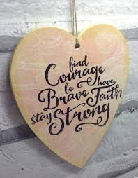 Faith Home Decor by Find Courage Be Brave Have Faith Stay Strong Heart Plaque