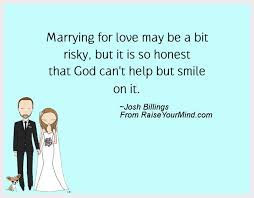 wedding quotes god marrying for may be a bit risky but it is so honest that god