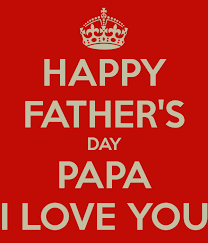 happy fathers day papa i you pictures photos and images