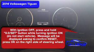 2014 volkswagen tiguan oil light reset service light reset youtube