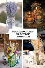 jar ideas for weddings 37 beautiful jar wedding centerpieces weddingomania