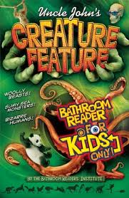 Uncle John Bathroom Reader Uncle John U0027s Creature Feature Bathroom Reader For Kids Only By