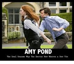 Tie Meme - amy pond the real reason why the doctor now wheres a bow tie