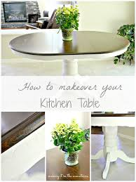 Making A Dining Room Table by How To Makeover Your Kitchen Table And A Lesson I Learned The