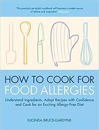 how to cook for food allergies understand ingredients adapt