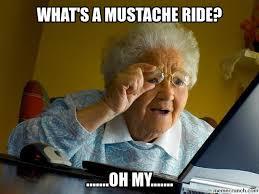 Mustache Ride Meme - rides