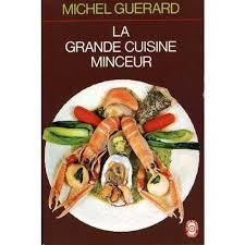 cuisine minceur la grande cuisine minceur de michel guerard livre neuf occasion